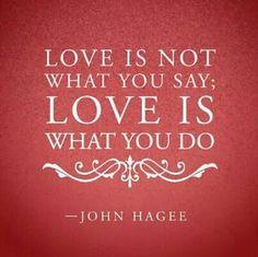 "ಌ♡ಌ Ĩภʂ℘ἶґą৳ἶσȵąℓ Ꭶąƴἶȵɠʂ ಌ♡ಌ ~ ""Love is not what you say; it's what you do."" ~John Hagee ..*"