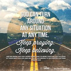 God can turn around any situation at any time. Keep praying. Keep believing.