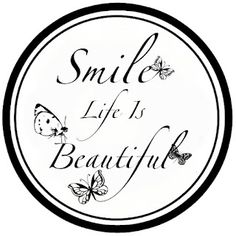 Smile Life Is Beautiful
