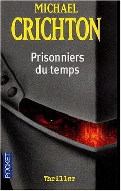 Amazon.fr - Prisonniers du temps - Michael Crichton - Livres