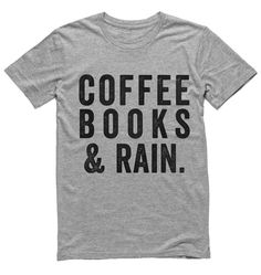 coffee books and rain t-shirt