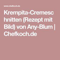 Krempita-Cremeschnitten (Rezept mit Bild) von Any-Blum | Chefkoch.de
