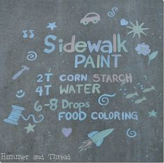 Homemade sidewalk paint....pinned this on Christmas board because how fun it would be to make designs on walkway for the holidays!!!