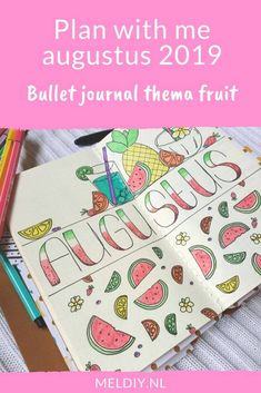 Plan with me augustus 2019. Bullet journal thema fruit #bujo #fruit #bulletjournalcoverpage