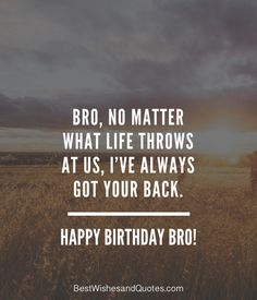 Happy Birthday Brother: 41 Unique ways to Say Happy Birthday Bro! Happy Birthday Brother: 41 Unique ways to Say Happy Birthday Bro! The post Happy Birthday Brother: 41 Unique ways to Say Happy Birthday Bro! & Quotes appeared first on Happy birthday . Happy Birthday Brother Messages, Happy Birthday Brother From Sister, Happy Birthday Quotes For Him, Brother Birthday Quotes, Birthday Wishes Quotes, Sister Messages, Husband Birthday, Sister Cards, Brother Brother