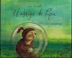 """El abrigo de Pupa"" - Elena Ferrándiz (Thule Ediciones) #miedos Spanish Classroom, English For Beginners, Book Illustration, Childrens Books, Illustrators, Good Books, Literature, Childhood, Feelings"