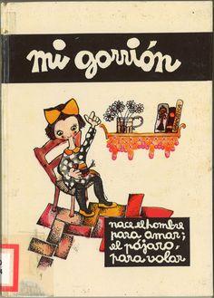 Mi gorrión / texto Mª Angeles Ollé ; dibujos Pilarín Bayés. -- Barcelona : La Galera, D.L. 1964.-- (La Galera de oro)  D.L. 4693-1964  *BPC González Garcés ID 164 Fondo infantil de reserva