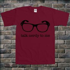 Talk+Nerdy+To+Me+Glasses+College+Humor+Style+Class+by+TEEBIRDS,+$16.00