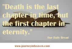Quotes about heaven - Our Daily Bread Heaven Quotes, Our Daily Bread, Praise The Lords, God Jesus, Doctors, Death