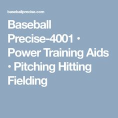 Baseball Precise-4001 • Power Training Aids • Pitching Hitting Fielding