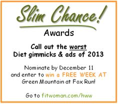 "Tell us about the worst diets of 2013 as well as your own ""diet story"" and you could win a free week at Green Mountain in 2014."