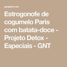 Estrogonofe de cogumelo Paris com batata-doce - Projeto Detox - Especiais - GNT