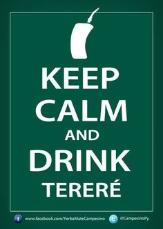 On a hot summer day nothing like Tereré. My Yerba Mate Store Keep Calm Quotes, Me Quotes, Yerba Mate Tea, Keep Calm And Drink, Stay Young, Calm Down, Scentsy, Never Give Up, Wisdom