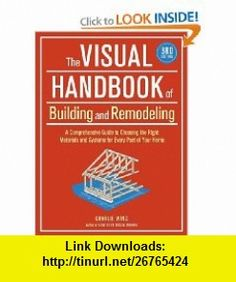 The Visual Handbook of Building and Remodeling, 3rd Edition (9781600852466) Charlie Wing , ISBN-10: 1600852467  , ISBN-13: 978-1600852466 ,  , tutorials , pdf , ebook , torrent , downloads , rapidshare , filesonic , hotfile , megaupload , fileserve