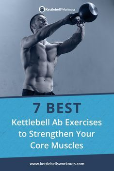 The 7 Best Kettlebell Ab Exercises to Strengthen Your Core Muscles #abs #kettlebell #exercise