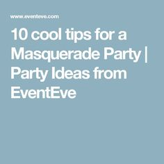 10 cool tips for a Masquerade Party | Party Ideas from EventEve