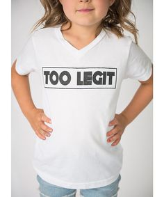 Too legit, too legit to quit! Cents of Style White Too Legit V-Neck Tee - Infant, Toddler & Girls | zulily