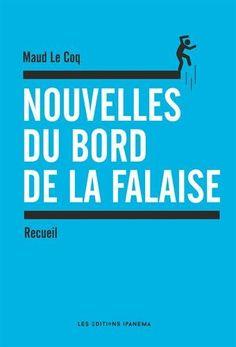 Nouvelles du bord de la falaise par Maud Le coq