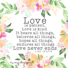 Love is patient. xo Every Day Spirit: A Daybook of Wisdom, Joy and Peace. Christian Messages, Christian Quotes, Universe Love, Love Is Everything, Spiritual Messages, Love Is Patient, Favorite Bible Verses, Gods Promises, Joy And Happiness