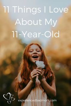Here are 11 things I love about my 11-year-old. Happy birthday to my tween!