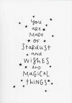 stardust, wishes, and magical things.