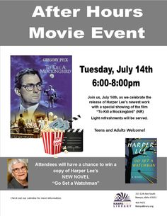 """Join us on July 14th for an after hours movie event as we celebrate the release of Harper Lee's newest work with a special showing of the film """"To Kill a Mockingbird"""" (NR)  Light refreshments will be served.  Teens and adults welcome! Attendees will have a change to win a copy of Harper Lee's new novel """"Go Set a Watchman"""""""