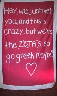 """I AM USING THIS ON MY INTRO/NICE TO MEET YOU DOOR DEC: """"Hey, I just met you, and this is crazy, but I'm your rho gam so go greek maybe?"""