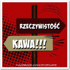 #rzeczywistość vs. #kawa  www.facebook.com/stopcafe