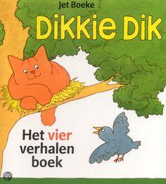 Dikkie Dik het vierverhalenboek, Jet Boeke |... of een van de andere Dikkie Dik boeken.