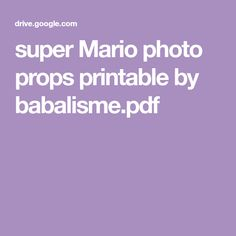 super Mario photo props printable by babalisme. Super Mario Party, Super Mario Brothers, Super Mario Bros, Mario Crafts, Nintendo Party, Super Mom, Photo Props, Party Time, Free Printables
