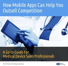 The Go to Guide for Medical device sales professionals on using custom  mobile apps to boost sales.