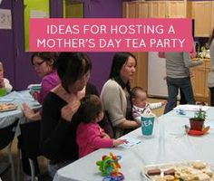 Ideas for Hosting a Mother's Day Tea Party- crafts, poems, songs and food ideas! #momstownguelph