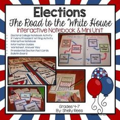 Presidential Elections Interactive Notebook, Bulletin Board, and Mini UnitYour students will enjoy learning about the Presidential Elections of the United States with this interactive packet. The hands-on approach to learning through the components of this resource will surely help your students learn and understand all about the Road to the White House.The packet has 5 components:Interactive Notebook Foldables: Flaps and information boxes for showing the Road to the White House. 4-7 $