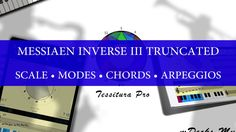 Messiaen Inverse III Truncated Scale, Modes and Chords using Tessitura Pro