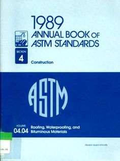 Annual Book of Astm Standards, 1989: Section 4: Construction: Roofing, Waterproofing, and Bituminous Materials/Col 04.04/Pcn 01-040489-57 by American Society for Testing and Materials, http://www.amazon.com/dp/0803113242/ref=cm_sw_r_pi_dp_yVi.qb0SV507V