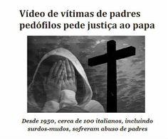 http://www.paulopes.com.br/2014/05/video-de-vitimas-de-padres-pedofilos-pede-justica-ao-papa.html