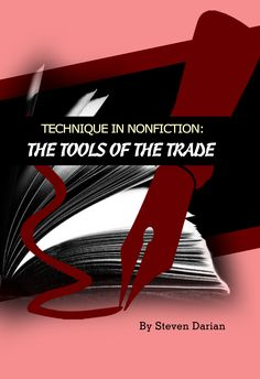 Technique in Nonfiction – The Tools of the Trade