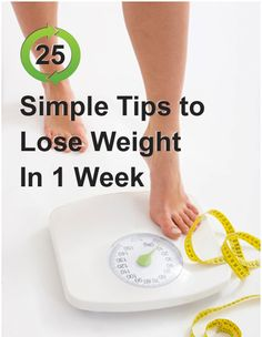 How to Lose Weight in a Week: Here are 25 simple pointers on how to lose weight in a week at home.