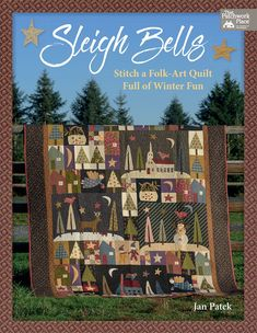 Celebrate the snowy season with an adorable quilt chock-full of winter's charms! Jan Patek shares a dozen charming quilt blocks in her Sleigh Bells quilt, sure to inspire smiles all season long.