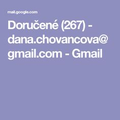 Doručené (267) - dana.chovancova@gmail.com - Gmail