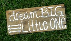Dream Big Little One  Rustic reclaimed by whatsyoursigndesigns