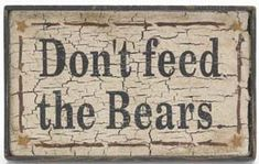 feed  bears wood bear sign warning sing