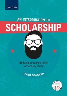 Oxford University Press :: An Introduction to Scholarship: Building academic skills for tertiary study :: 9780190405755