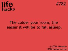 That must be why it's so easy for me to fall asleep! My room is always freezing! Lol :D