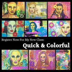 Registration is now open for my newest online class, Quick & Colorful.   No drawing or painting experience required. Over 4 hours of video lessons, and 11 fast motion videos showing pieces from start to finish will guide you through the process of creating using this technique, which can be used in altered books and art journals, and on canvas panels, cardboard, and other surfaces.