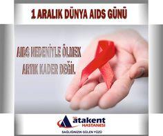 AIDS NEDENİYLE ÖLMEK ARTIK KADER DEĞİL!