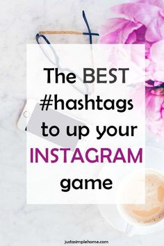 Are you using Instagram to build your business? Are you a blogger? Here are some of the BEST hashtags to use to dramatically increase your following and engagement.