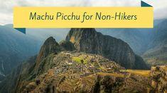 Machu Picchu without hiking