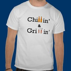 Chillin and Grillin T Shirt
