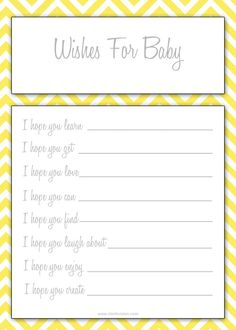 Free Baby Shower Printable – wishes for baby. Love this! Goes with the chevron invitations & is yellow for you are my sunshine! :)